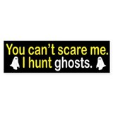 I Hunt Ghosts Bumper Sticker