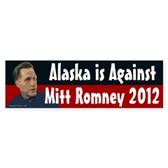 Alaska is Against Mitt Romney bumper sticker