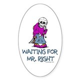 Waiting for Mr.Right Oval Decal