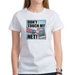 Don't Touch My Net! Women's T-Shirt
