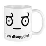 I am Disappoint Mug