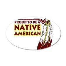 Proud To Be Native American 22x14 Oval Wall Peel