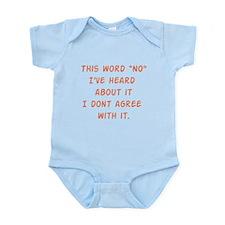 "This Word ""NO"" I've Heard Abo Infant Bodysuit"