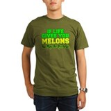 If Live give you Melons T-Shirt