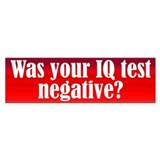 Negative IQ Test Bumper Sticker