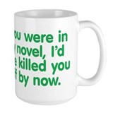 In My Novel - Writer Coffee Mug