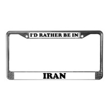 Rather be in Iran License Plate Frame