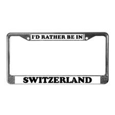 Rather be in Switzerland License Plate Frame