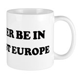 Rather be in South-East Europ Mug