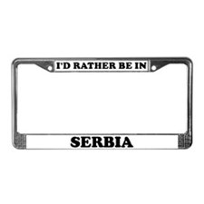 Rather be in Serbia License Plate Frame