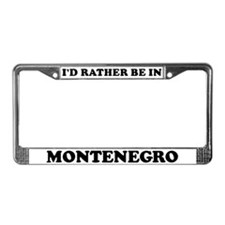 Rather be in Montenegro License Plate Frame