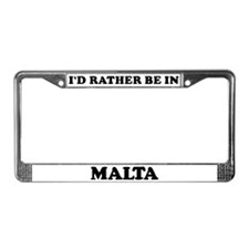 Rather be in Malta License Plate Frame