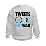 Tweets Not War Sweatshirt