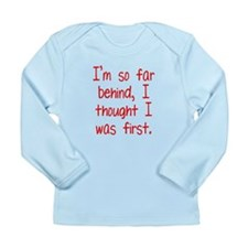 Far Behind Long Sleeve Infant T-Shirt