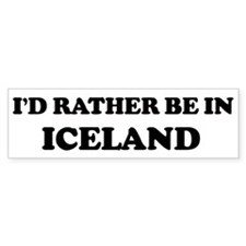 Rather be in Iceland Bumper Bumper Sticker