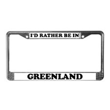 Rather be in Greenland License Plate Frame