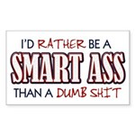 Rather Be A Smart Ass Rectangle Sticker