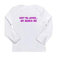 Mom's Secret 30th B-day Long Sleeve Infant T-Shirt