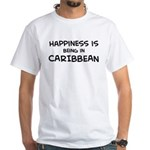 Happiness is Caribbean White T-Shirt