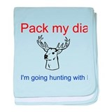 Pack my diapers going hunting w/dad baby blanket