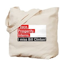 I miss Bill Clinton Tote Bag
