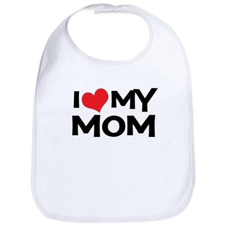 I Love My Mom Bib