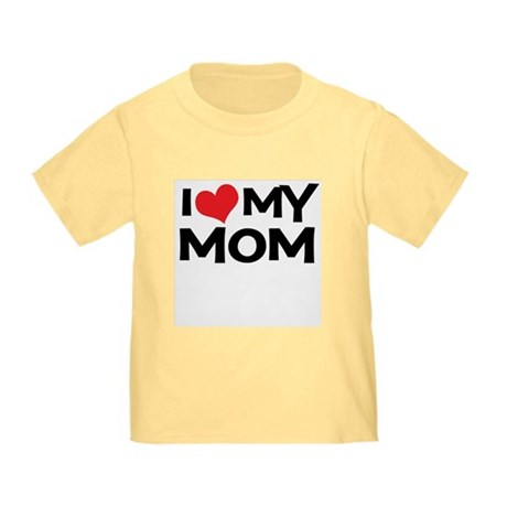 I Love My Mom Toddler T-Shirt