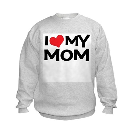 I Love My Mom Kids Sweatshirt