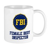 FBI Female Body Inspector Small Mugs