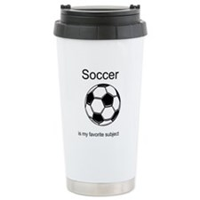 Soccer is my favorite subject Ceramic Travel Mug