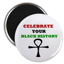 Celebrate Your Black History Magnet