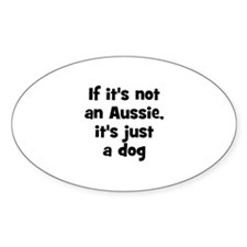 If it's not an Aussie, it's j Oval Decal