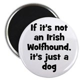 If it's not an Irish Wolfhoun Magnet