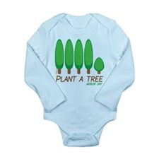 Plant A Tree - Arbor Day Long Sleeve Infant Bodysu