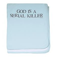 God is a Serial Killer baby blanket