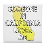 Someone in California Tile Coaster