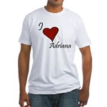 I love Adriana Fitted T-Shirt