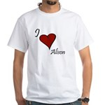 I love Alison White T-Shirt