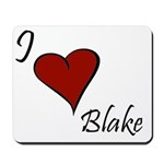 I love Blake Mousepad