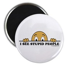 I See Stupid People Magnet