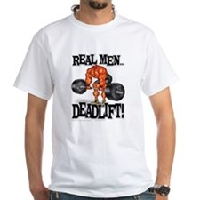 REAL MEN DEADLIFT! - Shirt