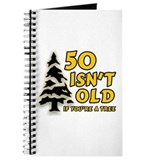 50 Isn't Old, If You're A Tree Journal