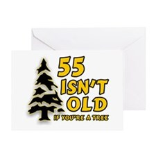55 Isn't Old, If You're A Tree Greeting Card