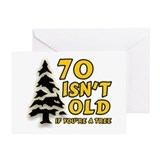 70 Isn't Old, If You're A Tree Greeting Card