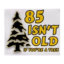85 Isn't Old, If You're A Tree Throw Blanket