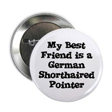 "My Best Friend is a German Sh 2.25"" Button (10 pac"