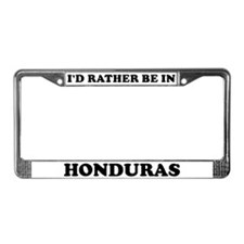 Rather be in Honduras License Plate Frame