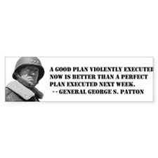 Patton - A Good Plan Bumper Bumper Sticker