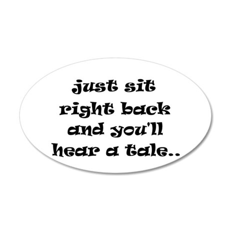 Just sit right back 35x21 Oval Wall Decal