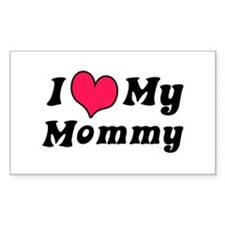 I Love My Mommy Rectangle Decal
